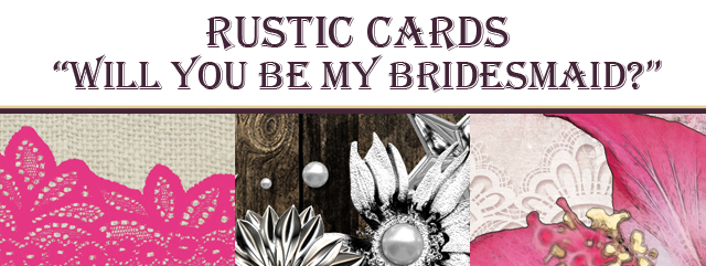 "Rustic ""Will You Be My Bridesmaid?"" Cards"